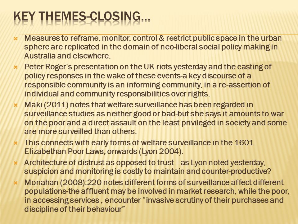 Measures to reframe, monitor, control & restrict public space in the urban sphere are replicated in the domain of neo-liberal social policy making in Australia and elsewhere.