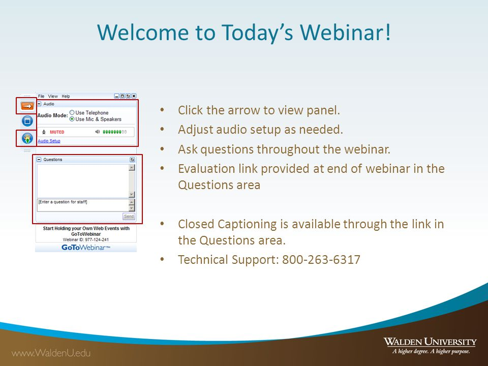 Welcome to Todays Webinar. Click the arrow to view panel.