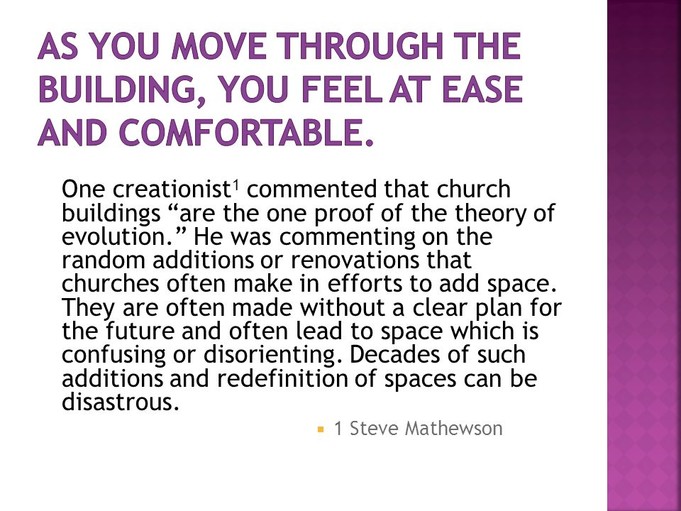 One creationist 1 commented that church buildings are the one proof of the theory of evolution.