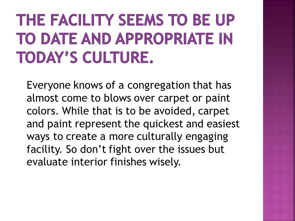 Everyone knows of a congregation that has almost come to blows over carpet or paint colors.