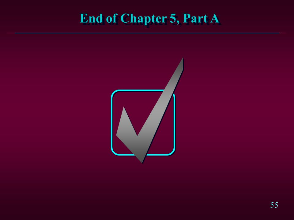 55 End of Chapter 5, Part A