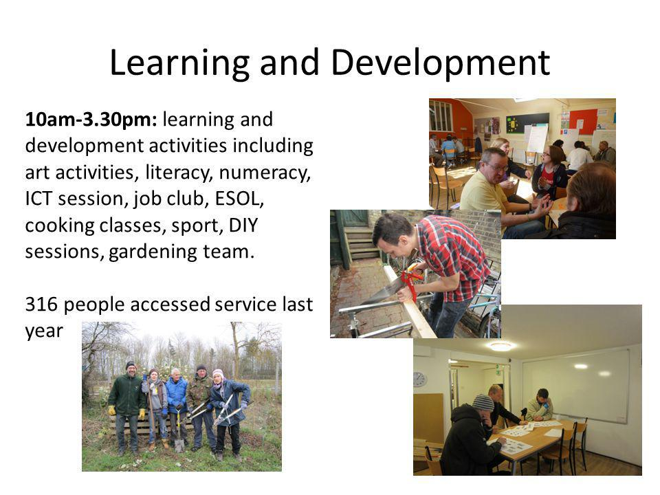 Learning and Development 10am-3.30pm: learning and development activities including art activities, literacy, numeracy, ICT session, job club, ESOL, c