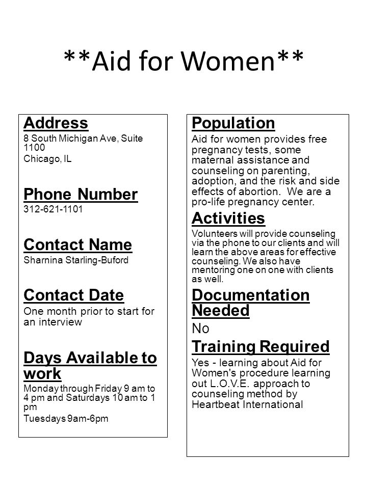 **Aid for Women** Address 8 South Michigan Ave, Suite 1100 Chicago, IL Phone Number 312-621-1101 Contact Name Sharnina Starling-Buford Contact Date On