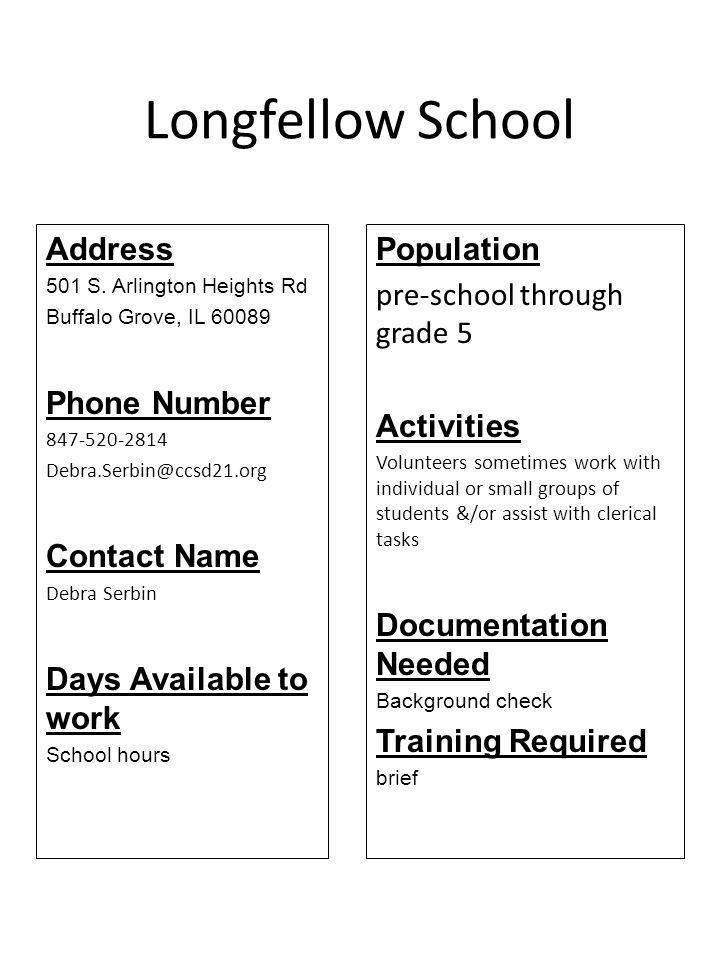 Longfellow School Address 501 S. Arlington Heights Rd Buffalo Grove, IL 60089 Phone Number 847-520-2814 Debra.Serbin@ccsd21.org Contact Name Debra Ser