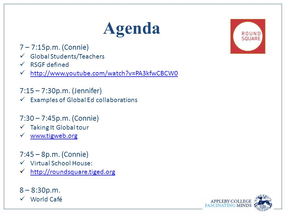 Agenda 7 – 7:15p.m. (Connie) Global Students/Teachers RSGF defined http://www.youtube.com/watch?v=PA3kfwCBCW0 7:15 – 7:30p.m. (Jennifer) Examples of G