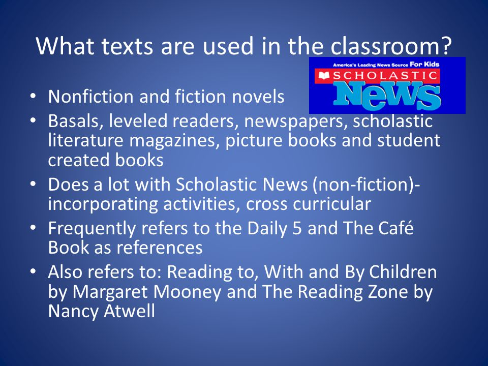 What texts are used in the classroom.