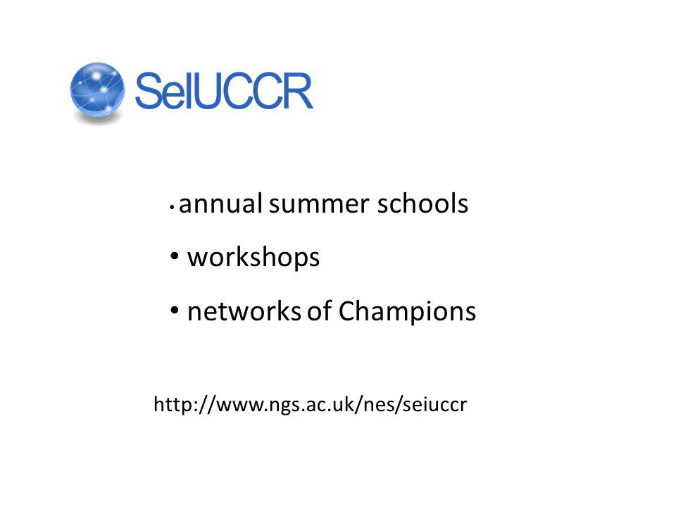 annual summer schools workshops networks of Champions http://www.ngs.ac.uk/nes/seiuccr