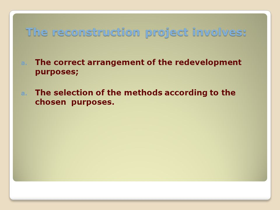 The reconstruction project involves: a. The correct arrangement of the redevelopment purposes; a.