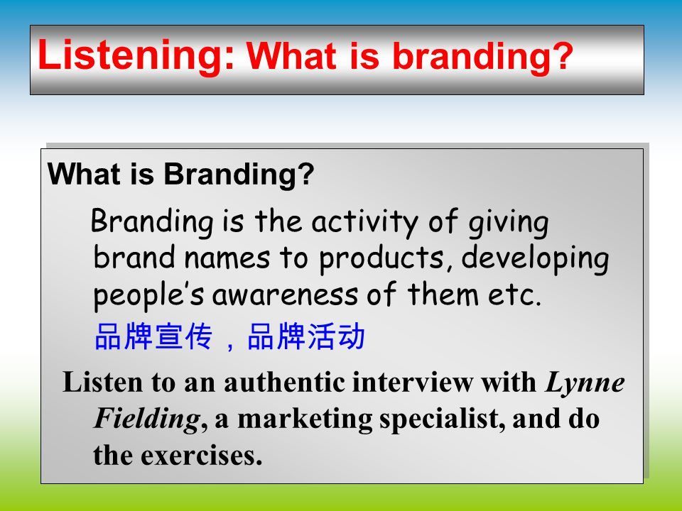 Vocabulary: Brand Management 5. The ideas and beliefs which consumers have about a brand 6. The tendency of a customer to continue buying a particular