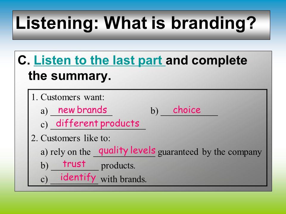 BRANDS Stand-along or ___________ brands Ariel ---------------- Corporate or ________ brands Heinz ---------------- individual family Haagen Daz Direc