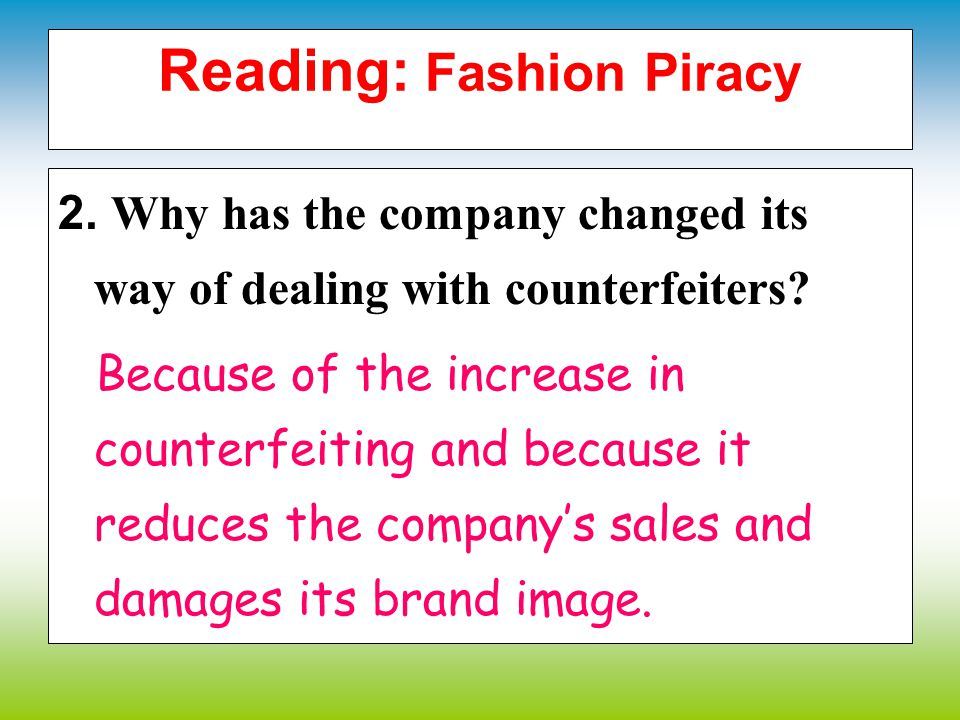 Reading: Fashion Piracy 1.What was Calvin Kleins attitude to counterfeiting in the past? It took a passive approach.