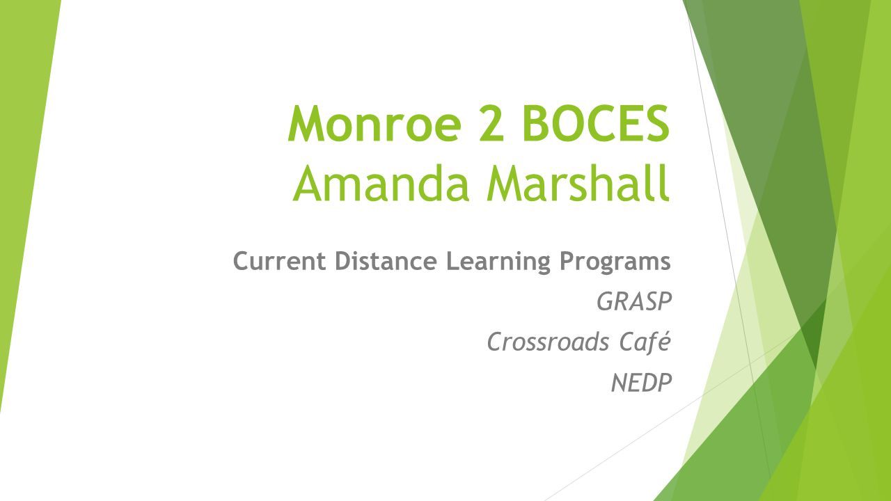 Monroe 2 BOCES Amanda Marshall Current Distance Learning Programs GRASP Crossroads Café NEDP