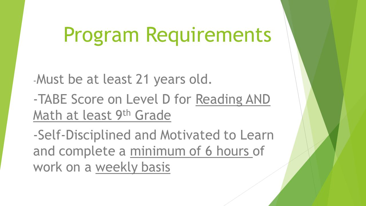 Program Requirements - Must be at least 21 years old.