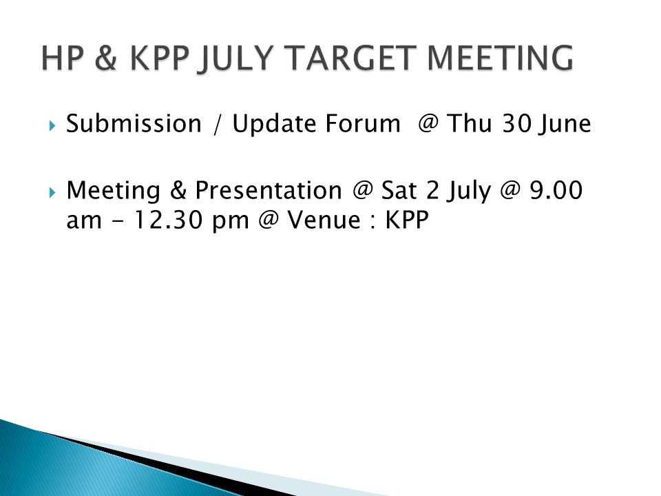 Mon 27 June @ 2.30 pm @ Venue : HP OPD @ Norizan / Gee / Azah / Ahmad / Bella / Jen to attend
