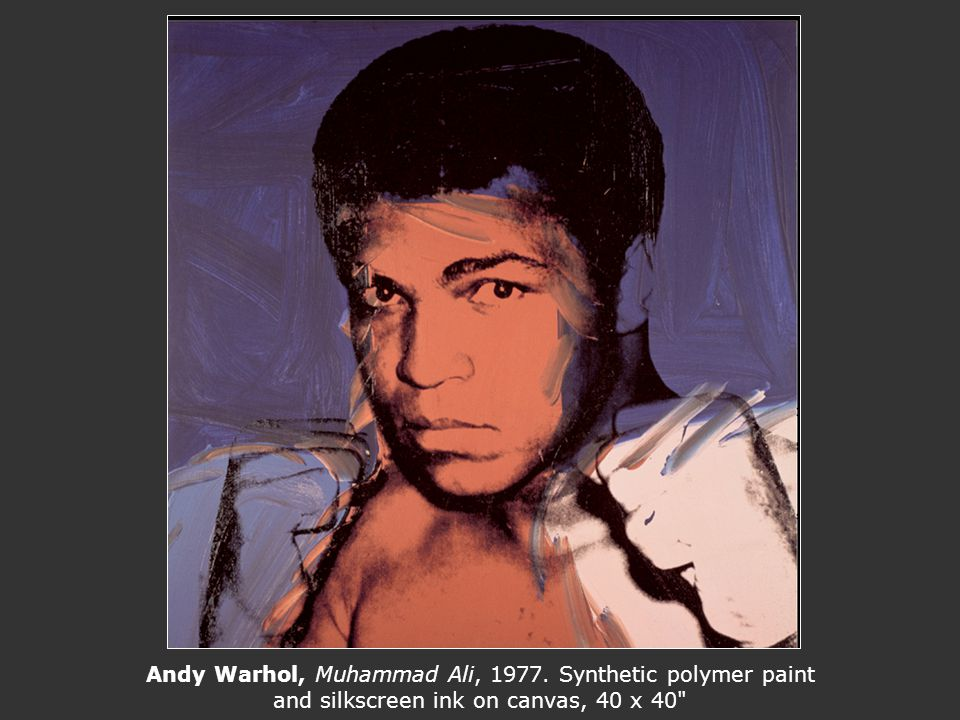Andy Warhol, Muhammad Ali, 1977. Synthetic polymer paint and silkscreen ink on canvas, 40 x 40