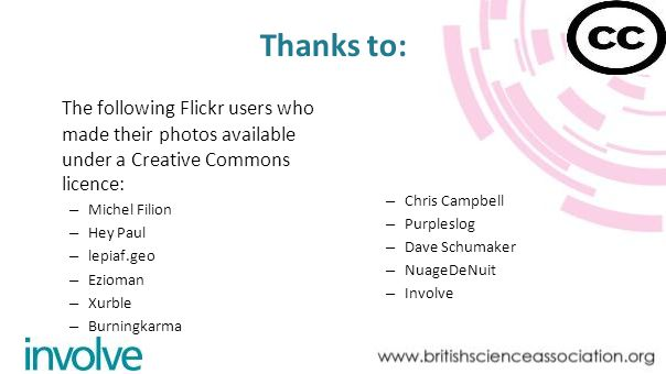 Thanks to: The following Flickr users who made their photos available under a Creative Commons licence: – Michel Filion – Hey Paul – lepiaf.geo – Ezioman – Xurble – Burningkarma – Chris Campbell – Purpleslog – Dave Schumaker – NuageDeNuit – Involve