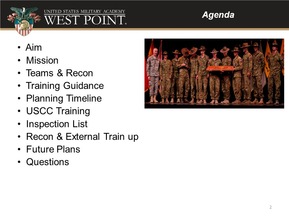 Aim Mission Teams & Recon Training Guidance Planning Timeline USCC Training Inspection List Recon & External Train up Future Plans Questions Agenda 2
