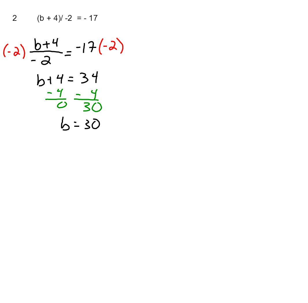 2(b + 4)/ -2 = - 17