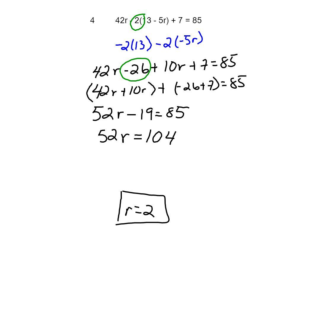 442r - 2(13 - 5r) + 7 = 85