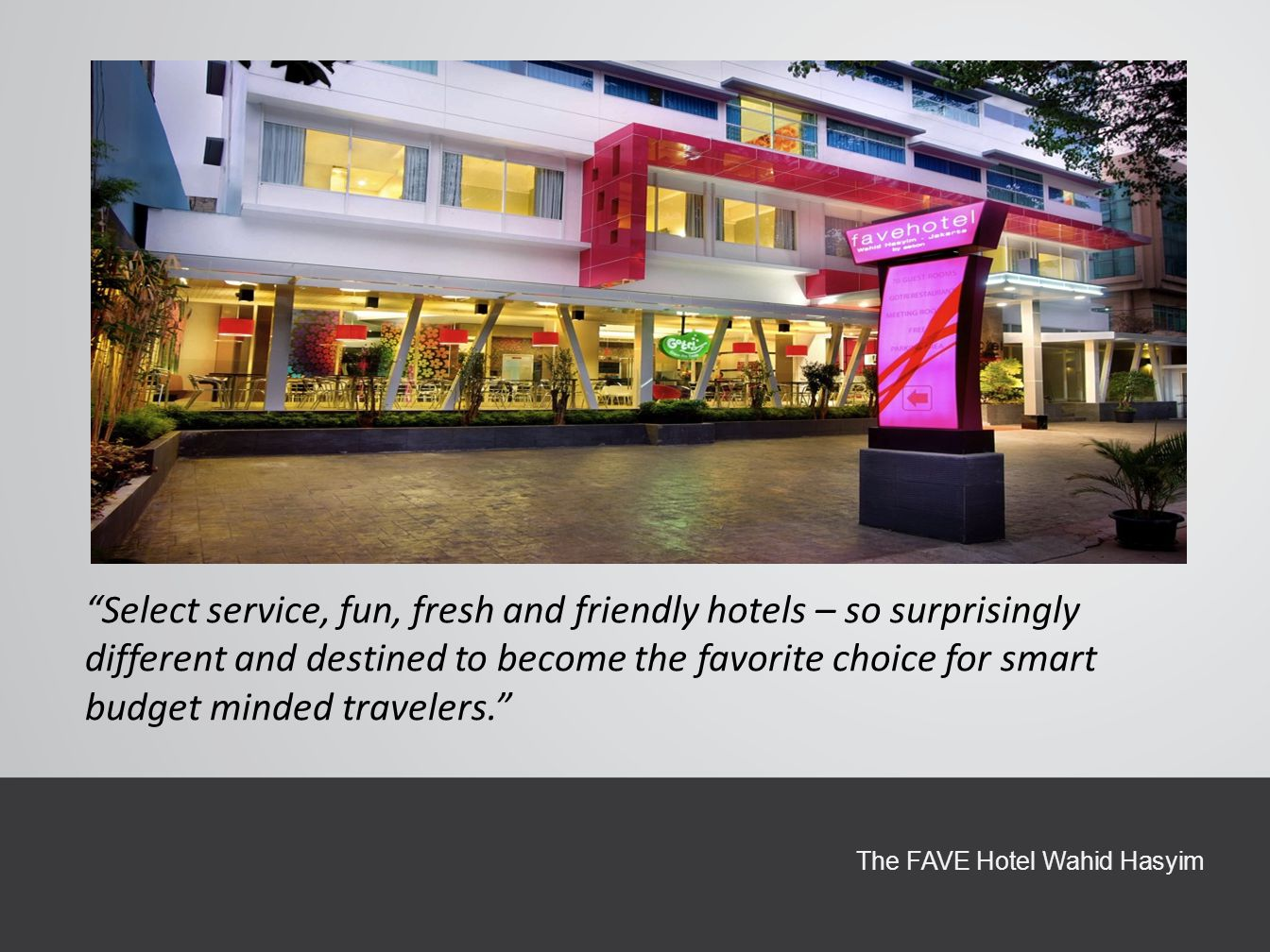 The FAVE Hotel Wahid Hasyim Select service, fun, fresh and friendly hotels – so surprisingly different and destined to become the favorite choice for smart budget minded travelers.