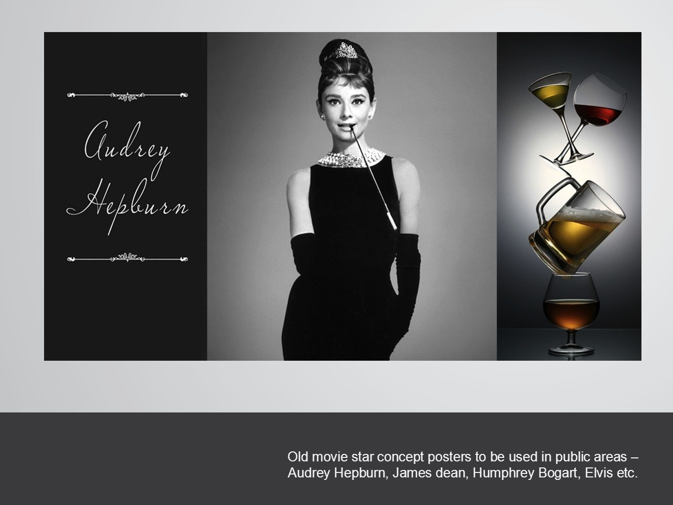 Old movie star concept posters to be used in public areas – Audrey Hepburn, James dean, Humphrey Bogart, Elvis etc.