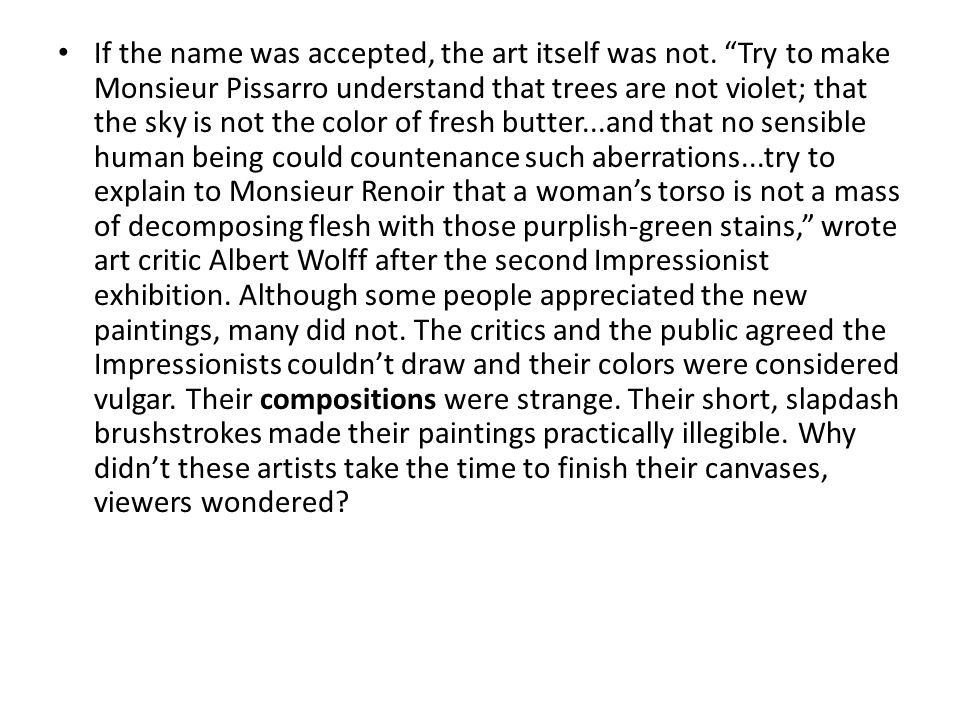 If the name was accepted, the art itself was not.