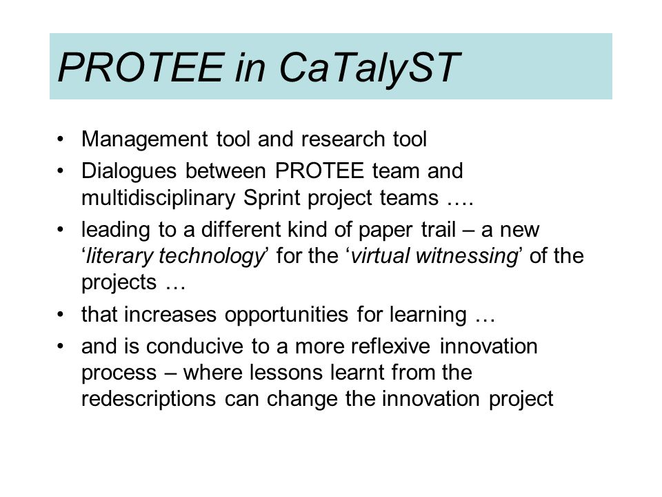 PROTEE in CaTalyST Management tool and research tool Dialogues between PROTEE team and multidisciplinary Sprint project teams ….