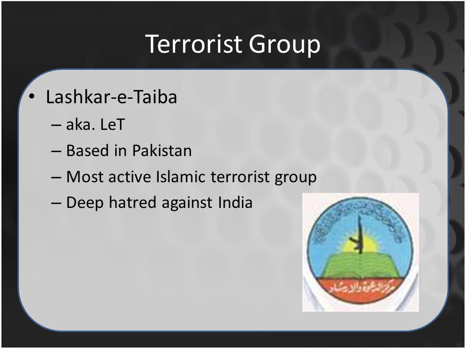Terrorist Group Lashkar-e-Taiba – aka.