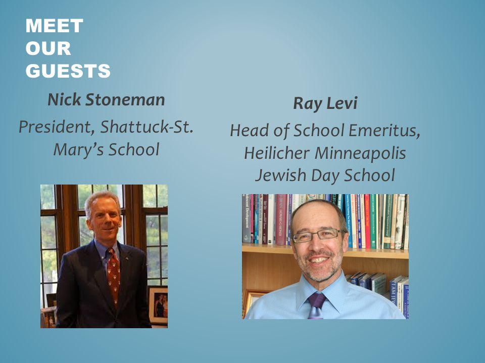 MEET OUR GUESTS Nick Stoneman President, Shattuck-St.