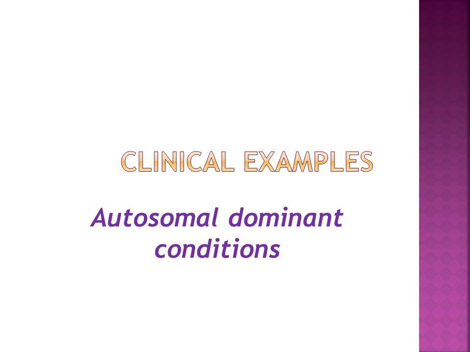 Autosomal dominant conditions