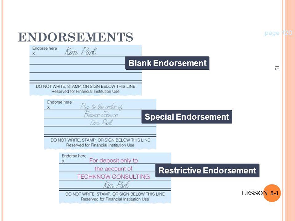 12 LESSON 5-1 ENDORSEMENTS page 120 Blank Endorsement Special Endorsement Restrictive Endorsement