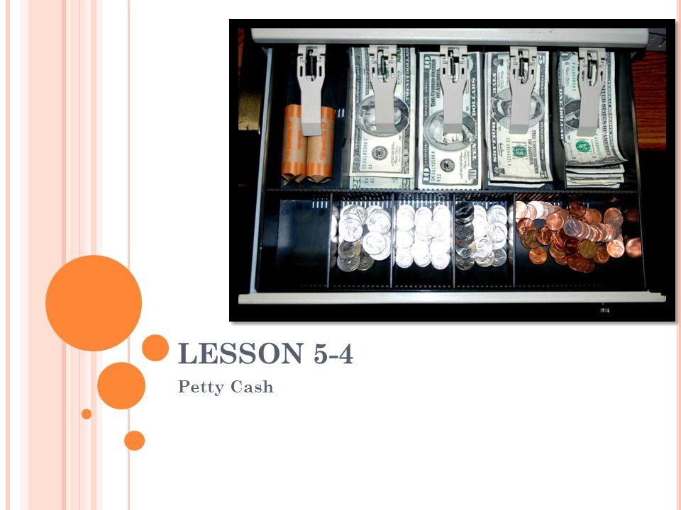 LESSON 5-4 Petty Cash