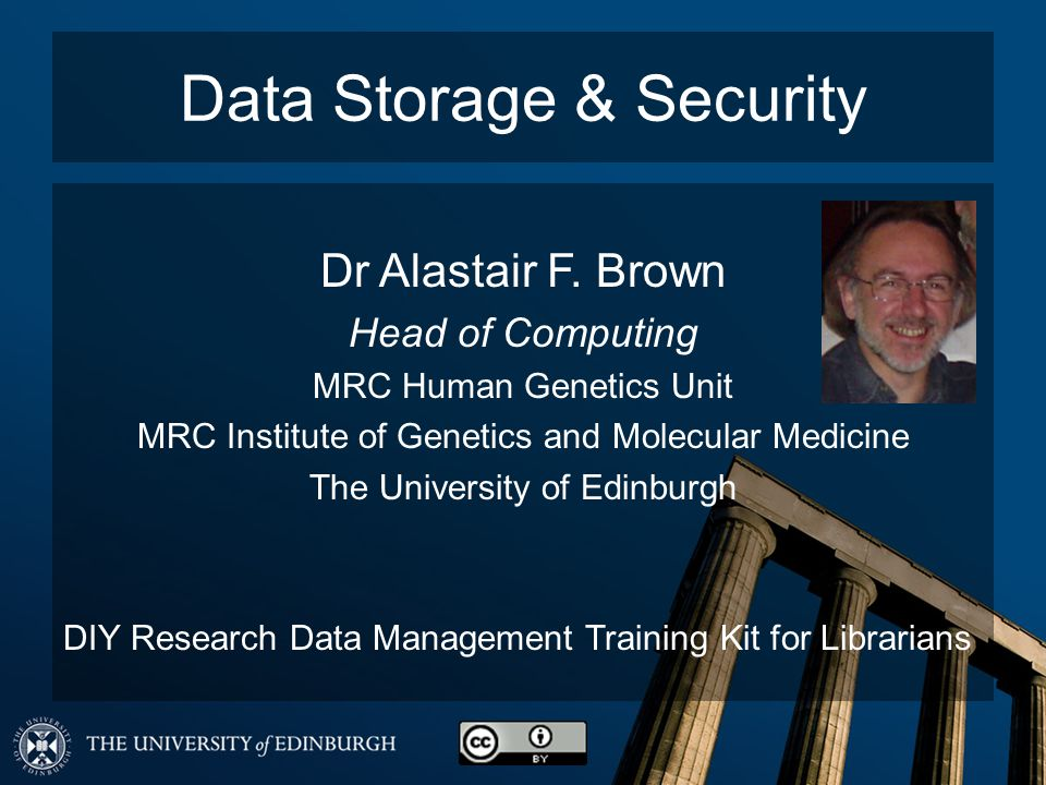 Data Storage & Security Dr Alastair F.
