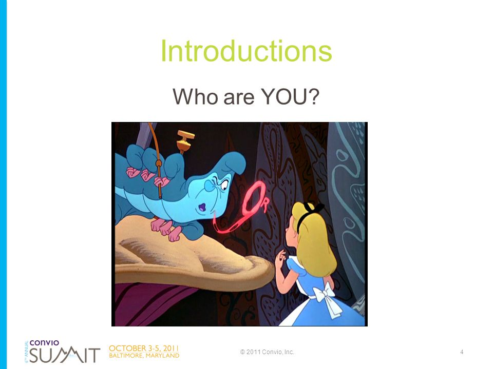 Introductions Who are YOU 4© 2011 Convio, Inc.