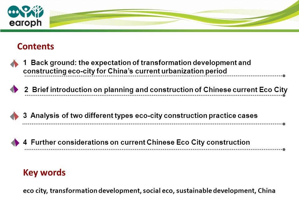 Contents 1 Back ground: the expectation of transformation development and constructing eco-city for Chinas current urbanization period 2 Brief introdu