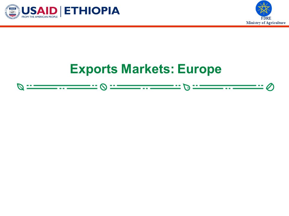 FDRE Ministry of Agriculture Exports Markets: Europe