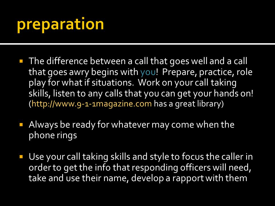 The difference between a call that goes well and a call that goes awry begins with you! Prepare, practice, role play for what if situations. Work on y