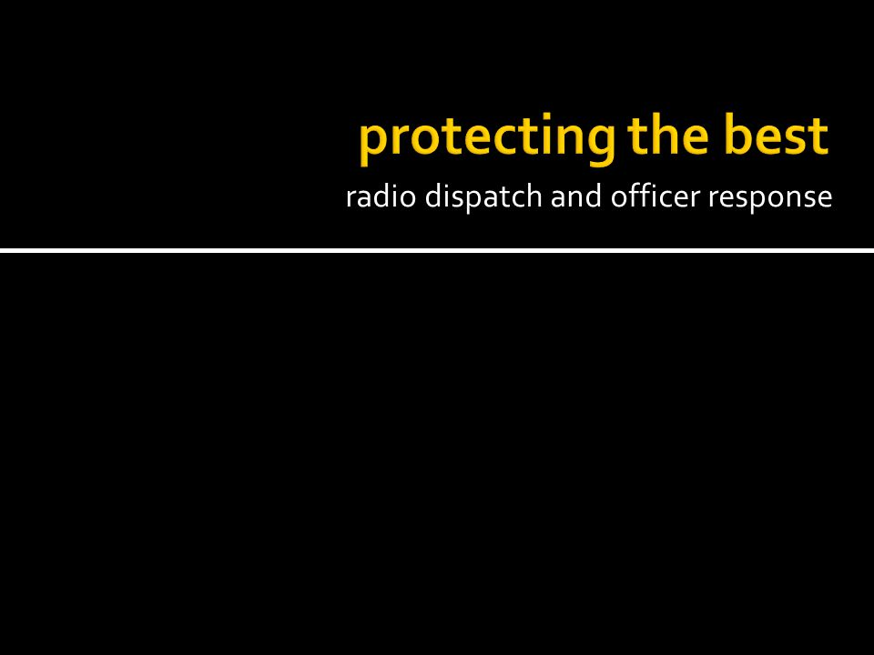 radio dispatch and officer response