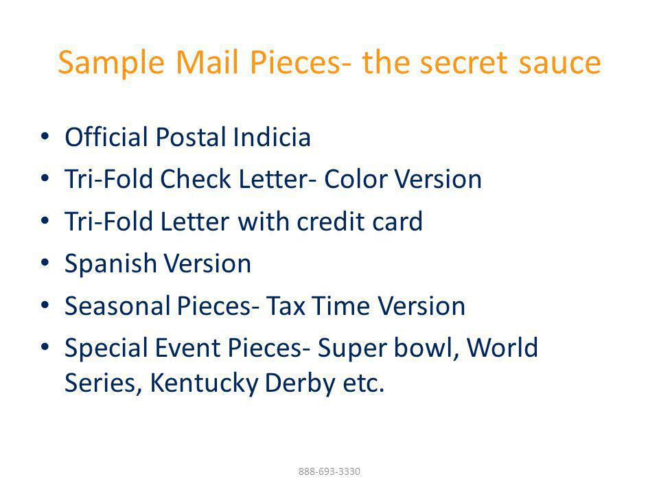 Sample Mail Pieces- the secret sauce Official Postal Indicia Tri-Fold Check Letter- Color Version Tri-Fold Letter with credit card Spanish Version Sea