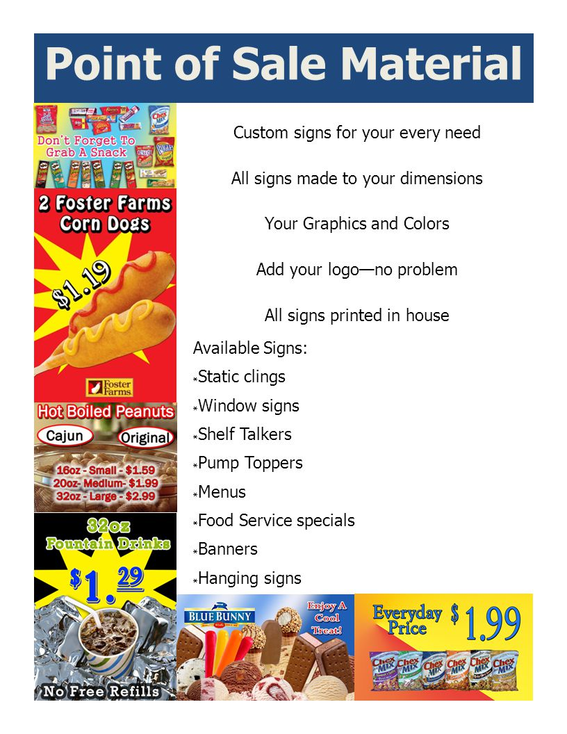 Point of Sale Material Custom signs for your every need All signs made to your dimensions Your Graphics and Colors Add your logono problem All signs p