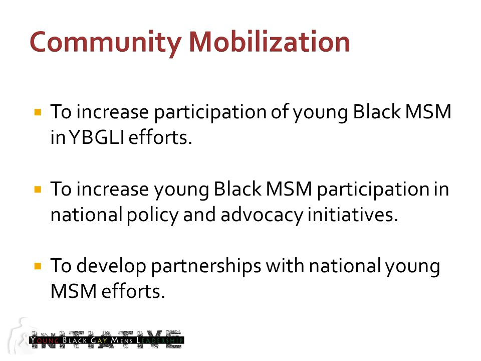 To increase participation of young Black MSM in YBGLI efforts.