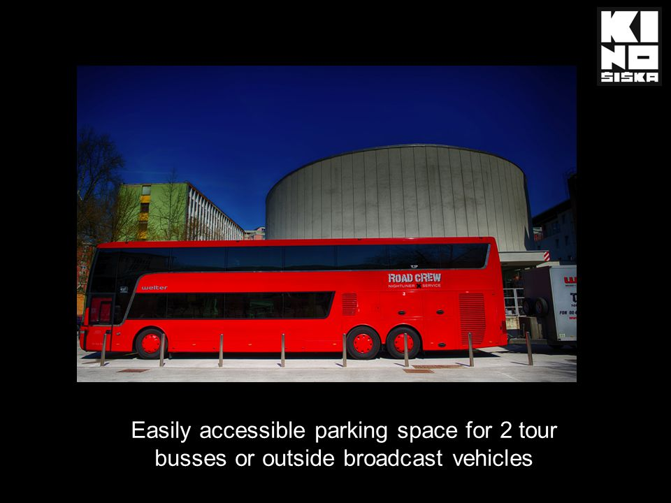 Easily accessible parking space for 2 tour busses or outside broadcast vehicles