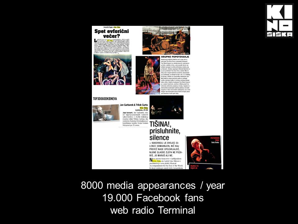 8000 media appearances / year 19.000 Facebook fans web radio Terminal