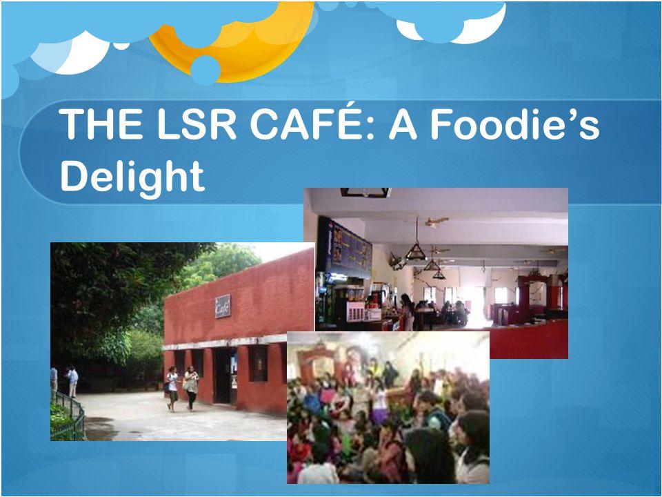 THE LSR CAFÉ: A Foodies Delight