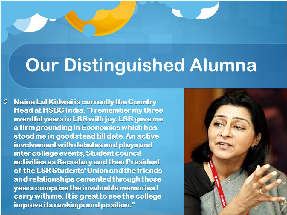 Our Distinguished Alumna Naina Lal Kidwai is currently the Country Head at HSBC India.