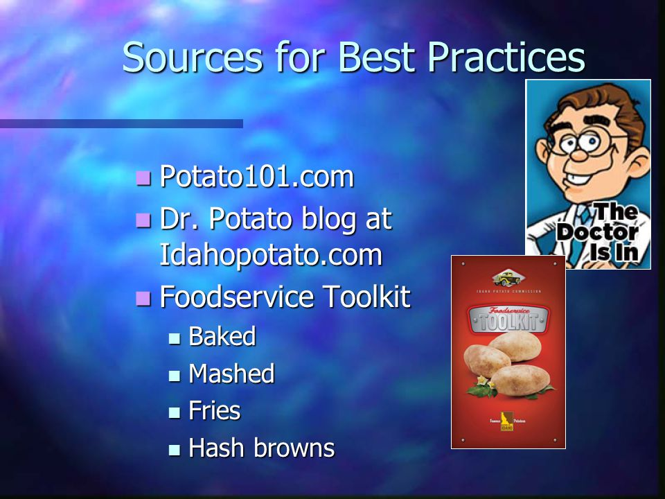 Sources for Best Practices Potato101.com Potato101.com Dr.