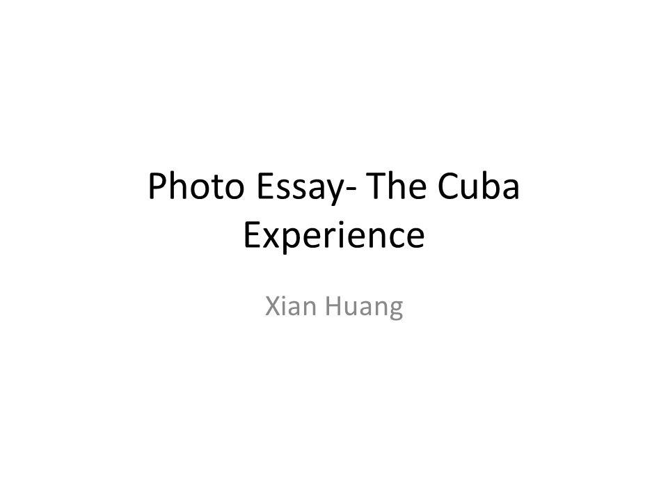Photo Essay- The Cuba Experience Xian Huang