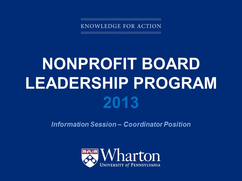 KNOWLEDGE FOR ACTION NONPROFIT BOARD LEADERSHIP PROGRAM 2013 Information Session – Coordinator Position