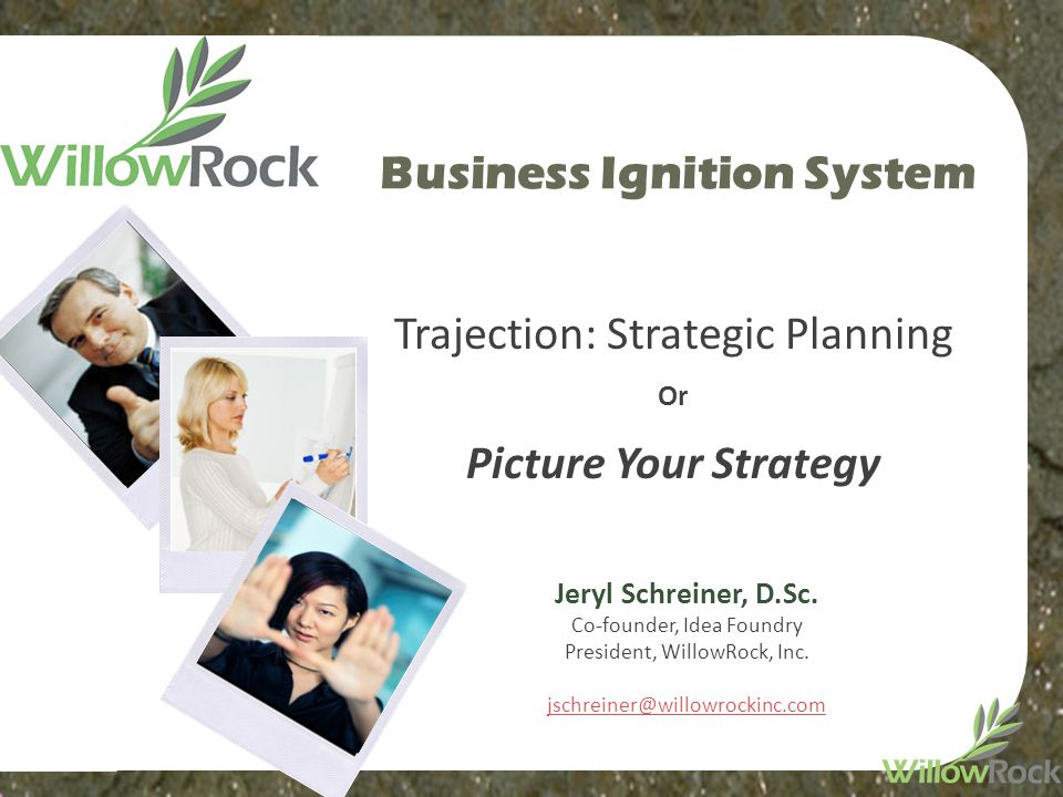 Trajection: Strategic Planning Or Picture Your Strategy Business Ignition System Jeryl Schreiner, D.Sc.