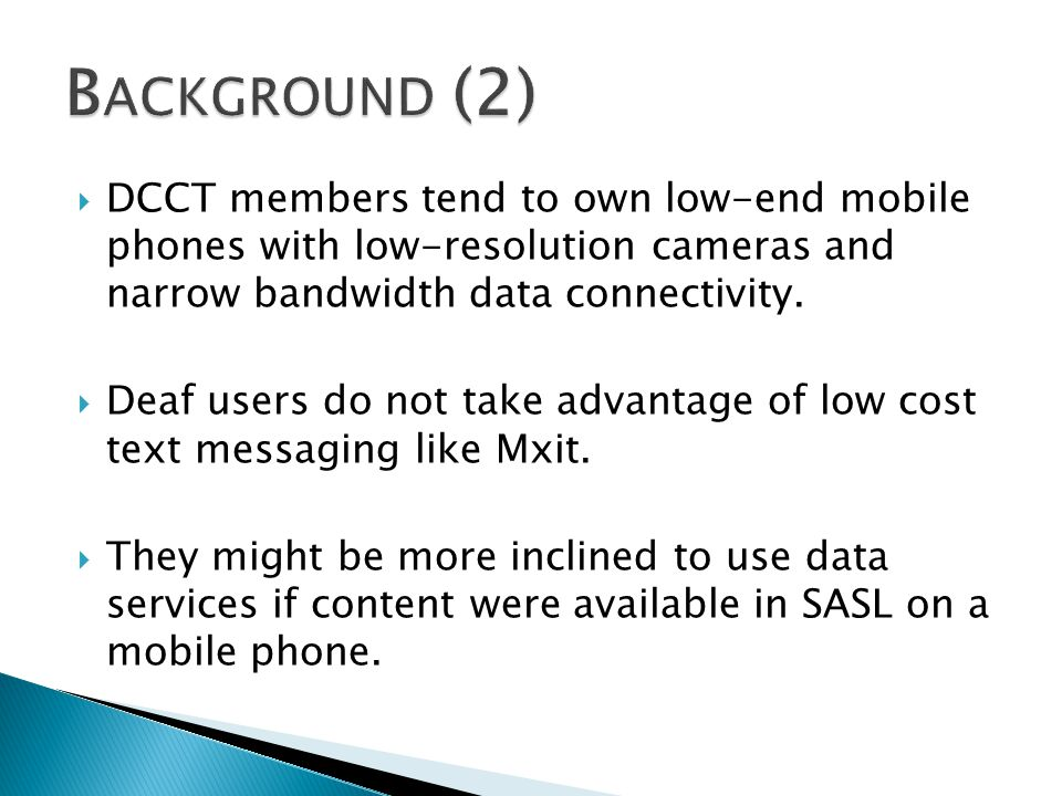 DCCT members tend to own low-end mobile phones with low-resolution cameras and narrow bandwidth data connectivity.